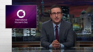 John Oliver – International Women's Day